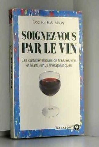 Soignez-vous par le vin par E-A Maury
