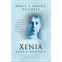 Once a Grand Duchess: Xenia, Sister of Nicolas II