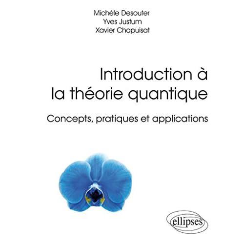 Introduction à la Théorie Quantique Concepts Pratiques et Applications