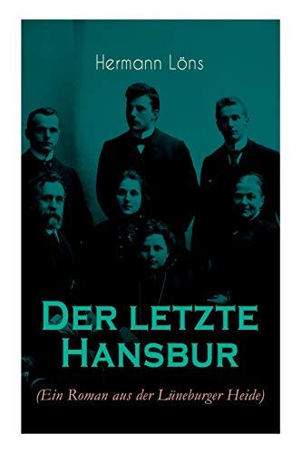 Der letzte Hansbur: Familiensaga (Ein Roman aus der Lüneburger Heide)