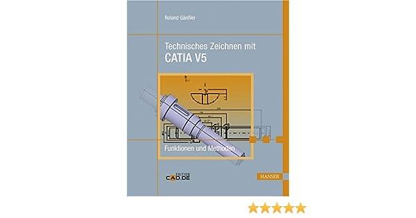 Technisches Zeichnen mit CATIA V5: Funktionen und Methoden: Amazon ...