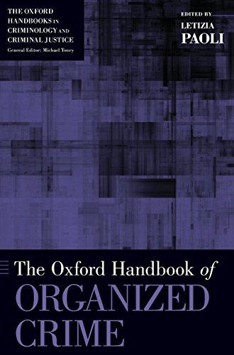The Oxford Handbook of Organized Crime (Oxford Handbooks)