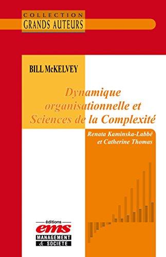 Bill McKelvey - Dynamique organisationnelle et Sciences de la complexit