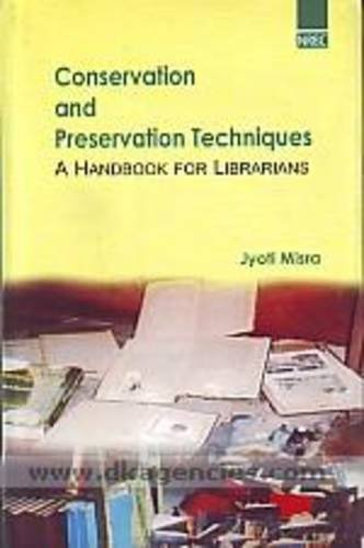 Conservation and Preservation Techniques: Handbook for Librarians
