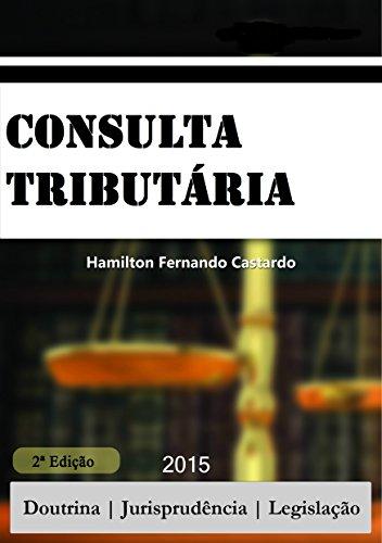 Consulta Tributária (Portuguese Edition) por Hamilton Castardo