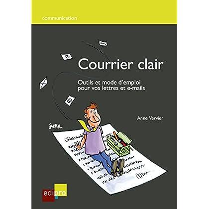 Courrier clair: Outils et mode d'emploi pour vos lettres et e-mails (Communication)