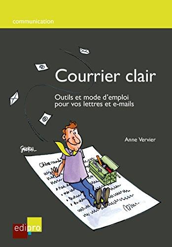 Courrier clair: Outils et mode d'emploi pour vos lettres et e-mails (Communication) par Anne Vervier