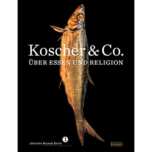 Koscher & Co: Über Essen und Religion