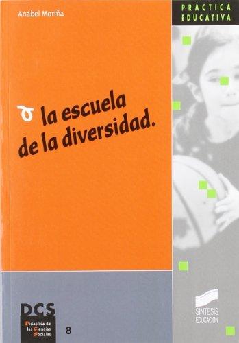 La escuela de la diversidad (Síntesis educación) por Anabel Moriña