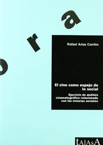 El cine como espejo de lo social: Ejercicio de análisis cinematográfico relacionado con las ciencias sociales (Ágora) por Rafael Arias Carrión
