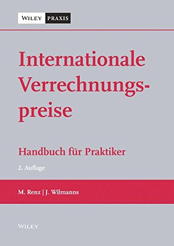 Internationale Verrechnungspreise: Handbuch für Praktiker