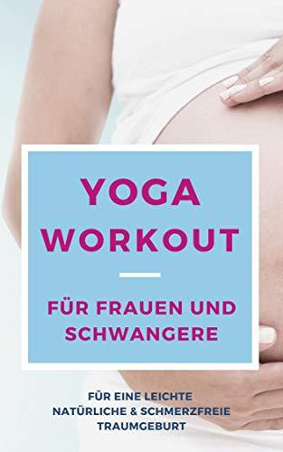Yoga Workout für Frauen und Schwangere: Lerne die beste ...