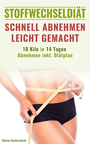 Stoffwechseldiät: 10 Kilo in 14 Tagen Abnehmen inkl. Diätplan | Schnell Abnehmen leicht gemacht
