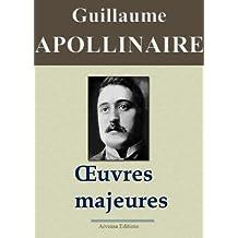 Guillaume Apollinaire : Oeuvres majeures (Nouvelle édition augmentée)