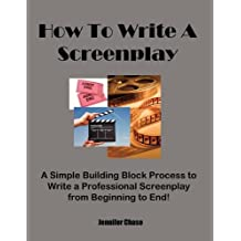 How to Write a Screenplay by Jennifer Chase (2010-06-01)