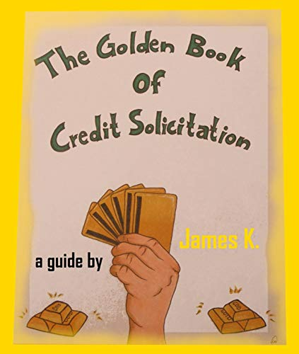 The Golden Book of Credit Solicitation: How to Solicit Store Credit Cards (English Edition)