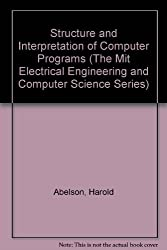 Structure and Interpretation of Computer Programs (The Mit Electrical Engineering and Computer Science Series) by Harold Abelson (1984-04-30)