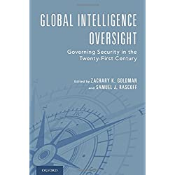 Global Intelligence Oversight: Governing Security in the Twenty-First Century