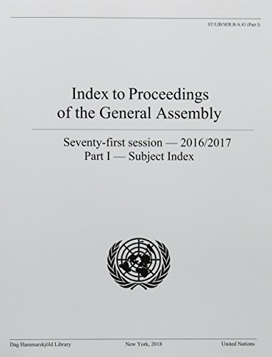 Index to Proceedings of the General Assembly: 2016/2017: Part I- Subject Index (Index to proceedings of the General Assembly: seventieth session - 2016/2017)