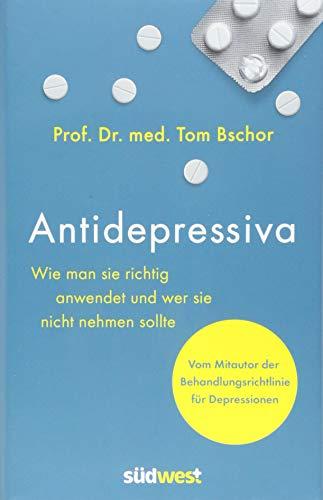 Antidepressiva: Wie man sie richtig anwendet und wer sie nicht nehmen sollte - Vom Mitautor der Behandlungsleitlinie für Depressionen