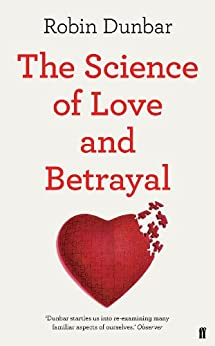 The Science of Love and Betrayal by [Dunbar, Robin]
