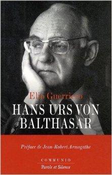 Hans Urs von Balthasar de Elio Guerriero,Jean-Robert Armogathe (Prface),Frances Georges-Catroux (Traduction) ( 10 octobre 2013 )