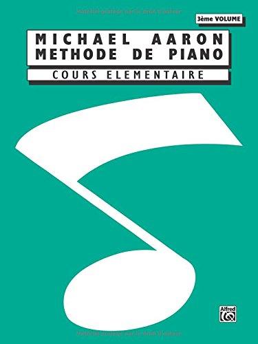 Michael Aaron Methode de Piano: Cours Elementaire