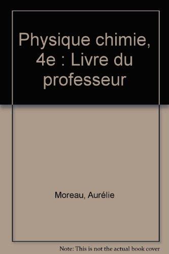 Physique chimie, 4e : Livre du professeur