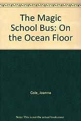 The Magic School Bus: On the Ocean Floor