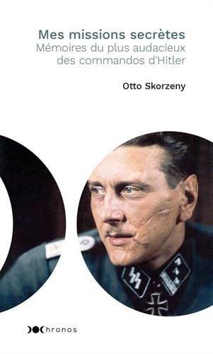 Mes missions secrètes : Mémoires du plus audacieux des commandos d'Hitler