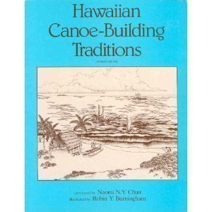 Hawaiian Canoe Building Traditions Revised edition by Chun, Naomi N. Y., Kamehameha Schools (1995) Paperback