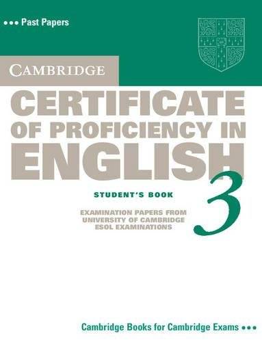 Cambridge Certificate of Proficiency in English 3 Student's Book: Examination Papers from University of Cambridge ESOL Examinations (CPE Practice Tests)