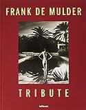Frank De Mulder. Tribute. Ediz. illustrata