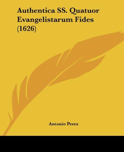 Authentica SS. Quatuor Evangelistarum Fides (1626)