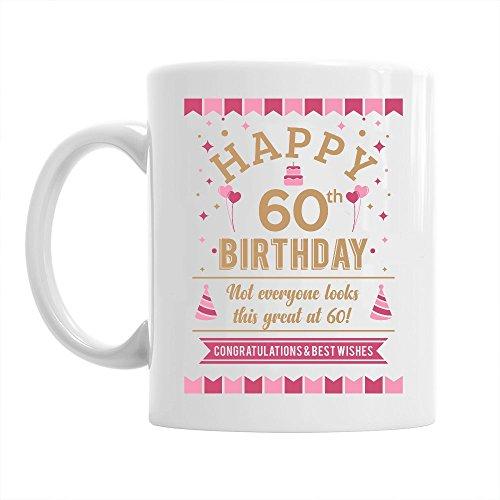 Mug à café pour 60e anniversaire - Pour femme - Motif « Not everyone looks this great at 60 » (tout le monde n'est pas aussi beau à 60 ans)