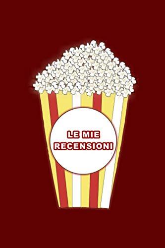 Le mie recensioni cinematografiche: recensisci e valuta film e serie tv con questo taccuino. idea regalo per amanti del cinema, studenti di cinema o appassionati di serie tv.
