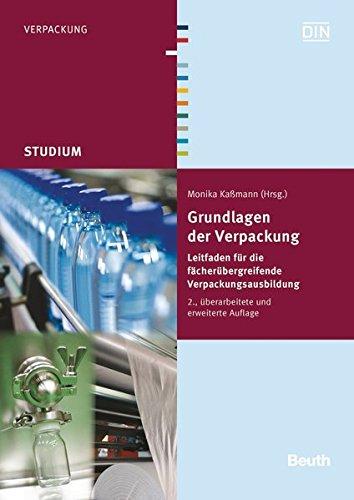 Grundlagen der Verpackung: Leitfaden für die fächerübergreifende Verpackungsausbildung (Beuth Studium) (Recycling-verpackung)