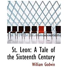 St. Leon: A Tale of the Sixteenth Century by William Godwin (2008-10-15)