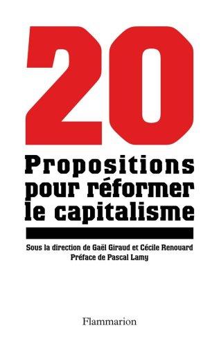 Vingt propositions pour réformer le capitalisme par Gaël Giraud