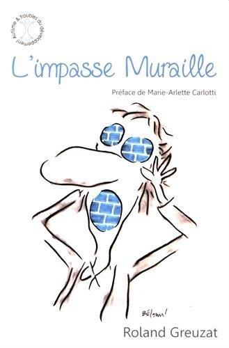 L'Impasse Muraille par Roland Greuzat