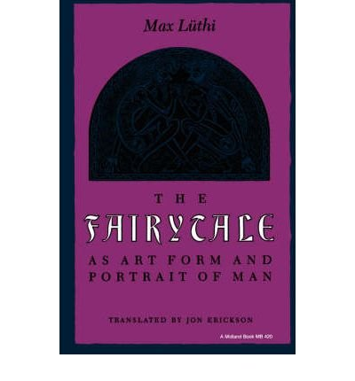 By Max Luthi ; Jon Erickson ( Author ) [ Fairytale as Art Form and Portrait of Man Folklore Studies in Translation By Feb-1987 Paperback