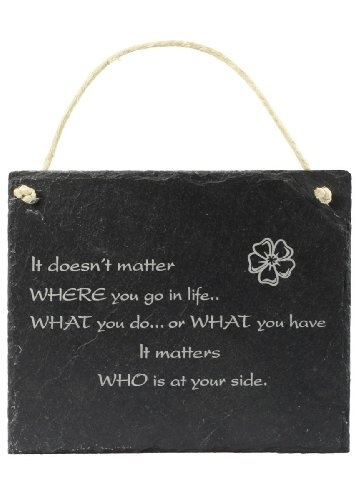 Schiefer Schild 'Where you go in life... It matters who is at your side' Freundschafts- Spruch Schiefertafel