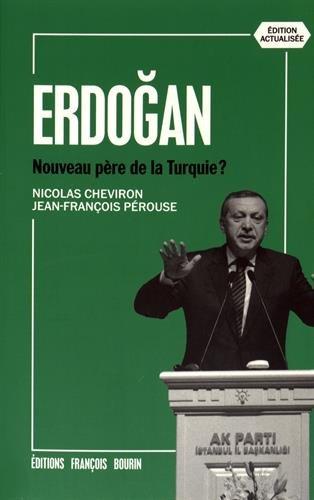 Erdogan : Nouveau père de la Turquie ?