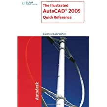 The Illustrated Autocad 2009 Quick Reference (Illustrated AutoCAD Quick Reference)