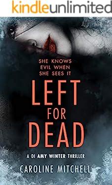 Left For Dead (A DI Amy Winter Thriller Book 3)