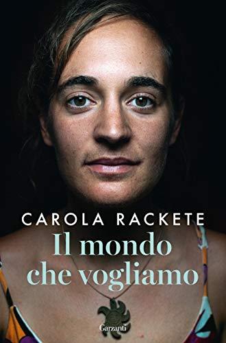 Il mondo che vogliamo (Italian Edition) par [Rackete, Carola]