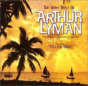 Very Best of by Arthur Lyman (2002-03-26)