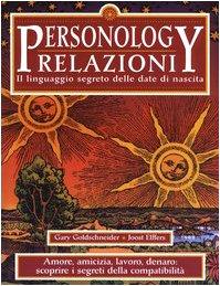 Personology. Relazioni. Il linguaggio segreto delle date di nascita