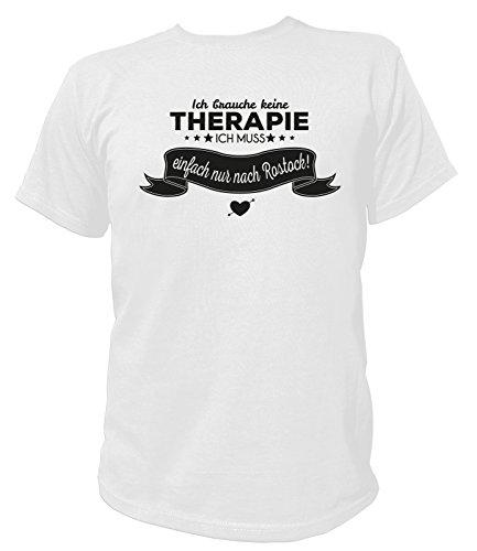 Artdiktat Herren T-Shirt Ich brauche keine Therapie - Ich muss einfach nur nach Rostock Weiß
