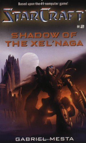 Starcraft: Shadow of the Xel'naga: Shadow of the Xel'Naga Bk. 2